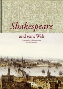 Günter Jürgensmeier. Shakespeare und seine Welt Verlag Galiani Berlin. ISBN 978-3-86971-118-8